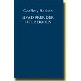 Hvad Sker Der Efter Døden? - Geoffrey Hodson - Bog