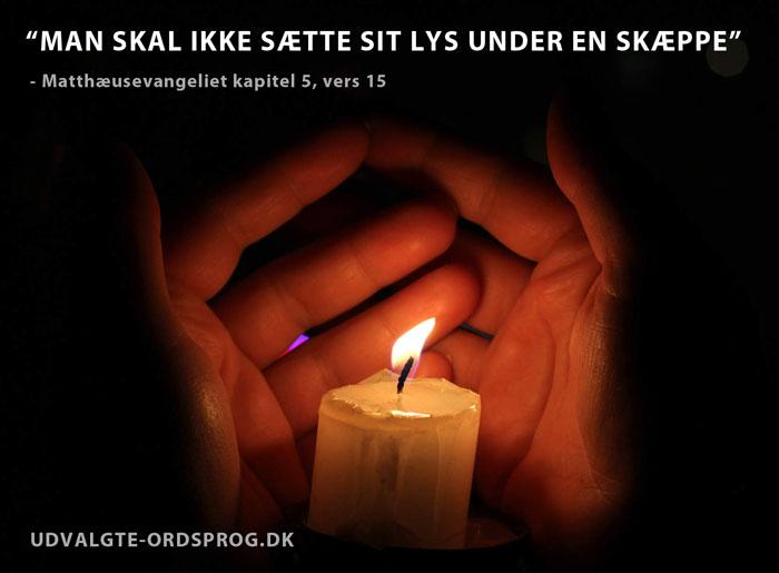 Man skal ikke sætte sin lys under en skæppe - Ordsprog fra Bibelen